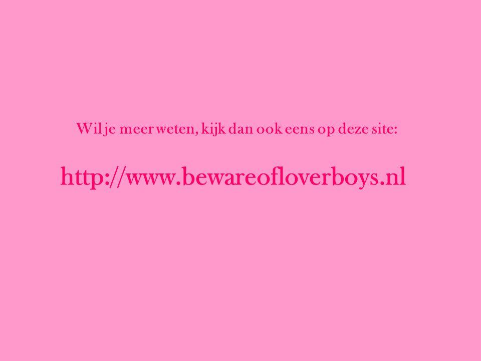 http://www.bewareofloverboys.nl Wil je meer weten, kijk dan ook eens op deze site: