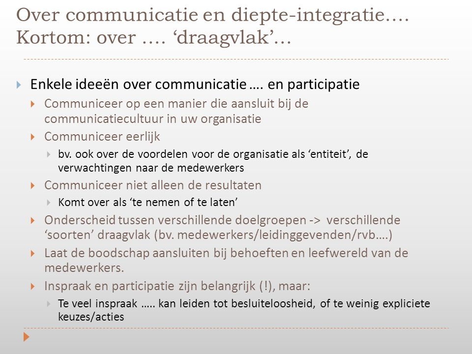 Over communicatie en diepte-integratie…. Kortom: over ….