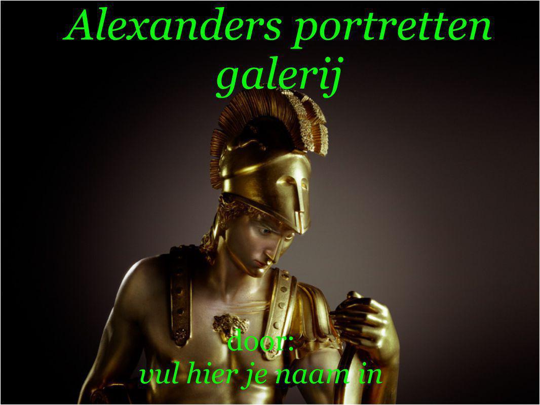 Alexanders portretten galerij door: vul hier je naam in