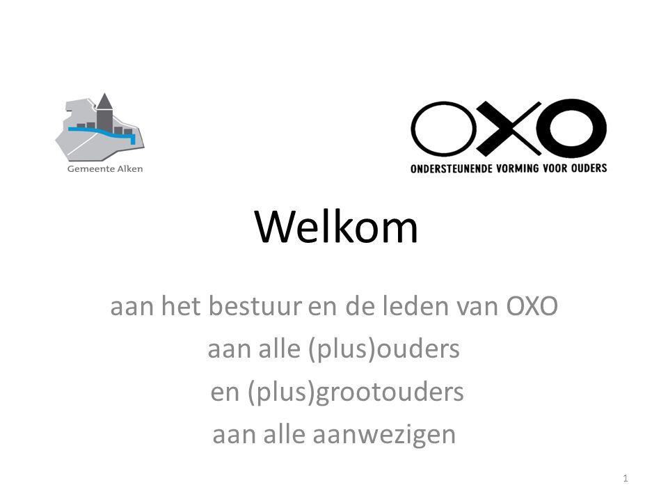 Welkom 1 aan het bestuur en de leden van OXO aan alle (plus)ouders en (plus)grootouders aan alle aanwezigen
