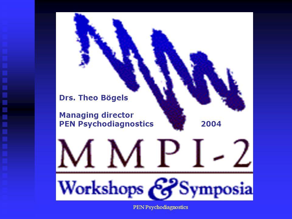 PEN Psychodiagnostics Drs. Theo Bögels Managing director PEN Psychodiagnostics 2004