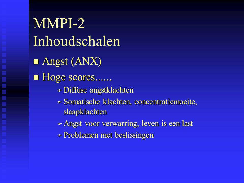 MMPI-2 Inhoudschalen n Angst (ANX) n Hoge scores......