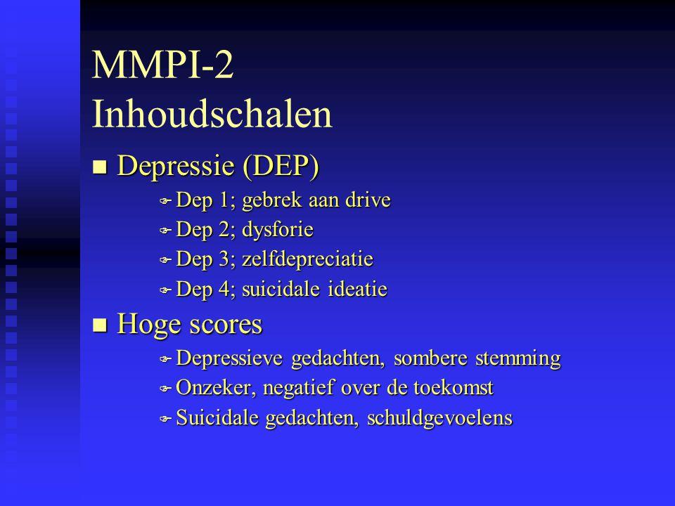 MMPI-2 Inhoudschalen n Depressie (DEP) F Dep 1; gebrek aan drive F Dep 2; dysforie F Dep 3; zelfdepreciatie F Dep 4; suicidale ideatie n Hoge scores F Depressieve gedachten, sombere stemming F Onzeker, negatief over de toekomst F Suicidale gedachten, schuldgevoelens