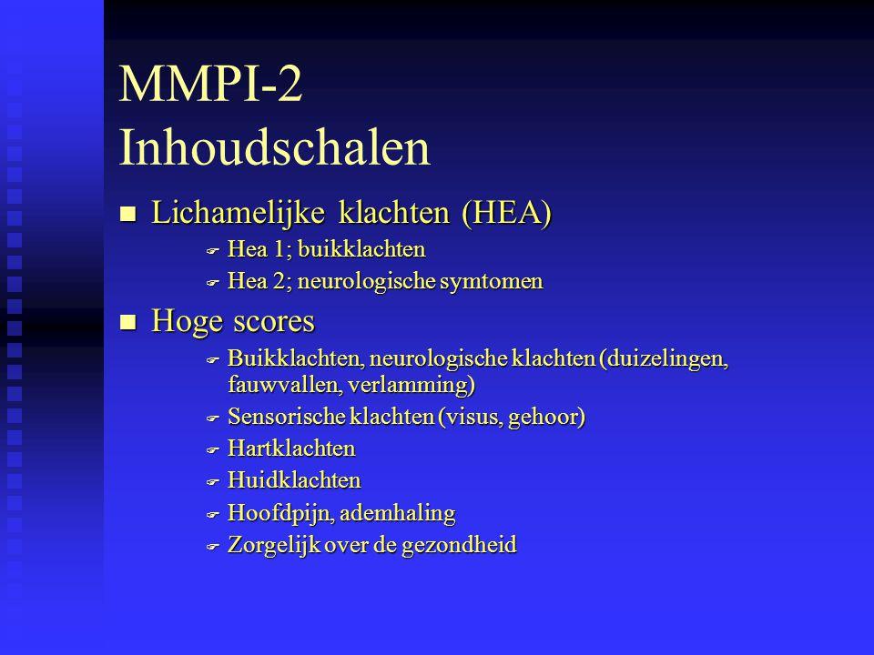 MMPI-2 Inhoudschalen n Lichamelijke klachten (HEA) F Hea 1; buikklachten F Hea 2; neurologische symtomen n Hoge scores F Buikklachten, neurologische klachten (duizelingen, fauwvallen, verlamming) F Sensorische klachten (visus, gehoor) F Hartklachten F Huidklachten F Hoofdpijn, ademhaling F Zorgelijk over de gezondheid