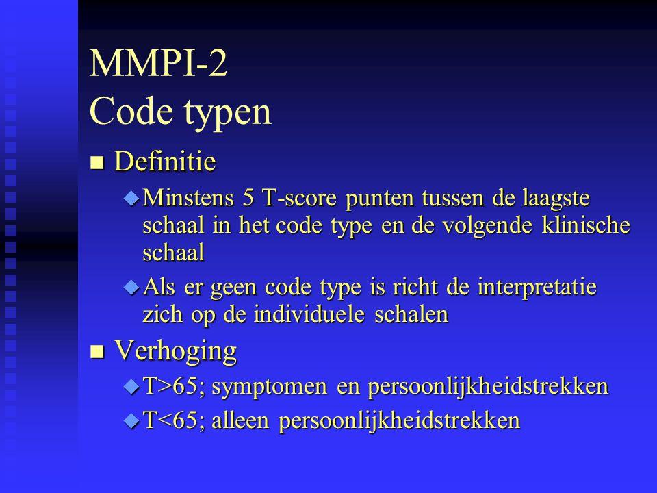 MMPI-2 Code typen n Definitie u Minstens 5 T-score punten tussen de laagste schaal in het code type en de volgende klinische schaal u Als er geen code type is richt de interpretatie zich op de individuele schalen n Verhoging u T>65; symptomen en persoonlijkheidstrekken u T<65; alleen persoonlijkheidstrekken