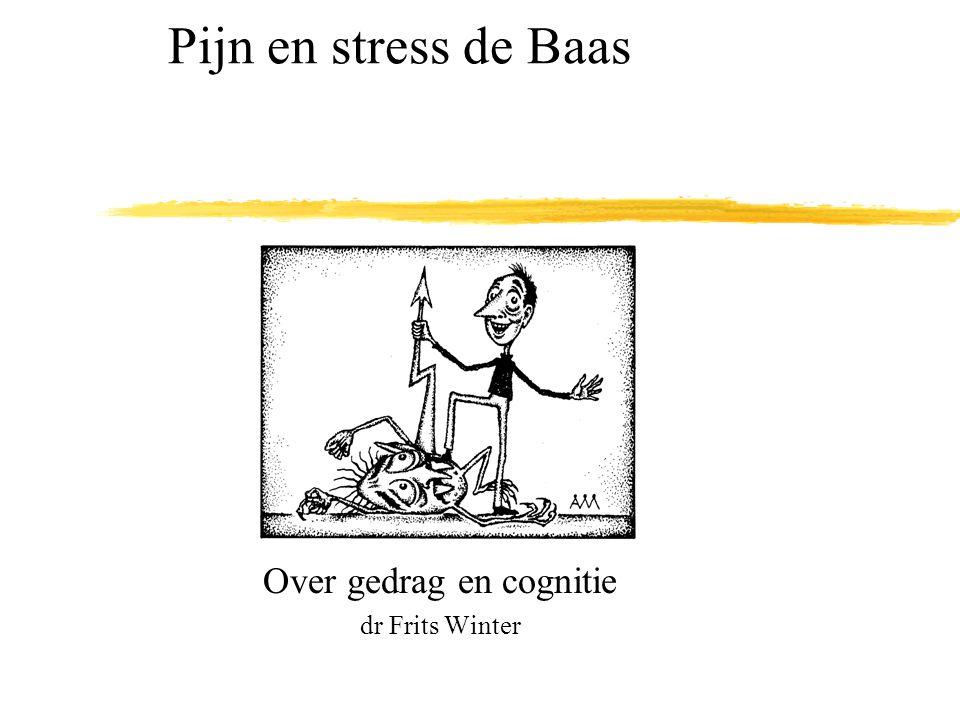 Pijn en stress de Baas Over gedrag en cognitie dr Frits Winter