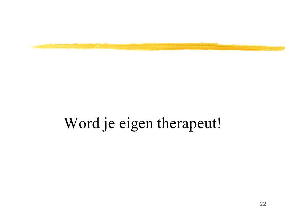22 Word je eigen therapeut!