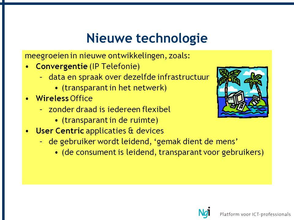 meegroeien in nieuwe ontwikkelingen, zoals: Convergentie (IP Telefonie) –data en spraak over dezelfde infrastructuur (transparant in het netwerk) Wire