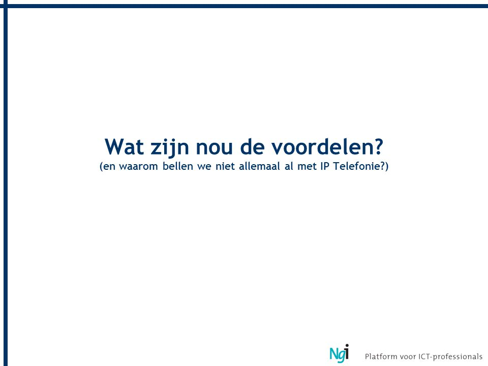 Real Time Communicatie (Messaging) groeit zo snel als E-mail Source: Osterman Research 030506070204 Can't live without it % of Information Workers Using Corporate IM Pushed by wide adoption at consumer level 939798990001 02 9291909495 96 Curiosity with mostly early adopter use Starts to hit the mainstream Can't live without it Millions of E-mail Boxes Source: Messaging Online 2000, IDC 2002
