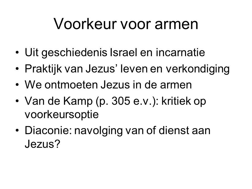 Voorkeur voor armen Uit geschiedenis Israel en incarnatie Praktijk van Jezus' leven en verkondiging We ontmoeten Jezus in de armen Van de Kamp (p.