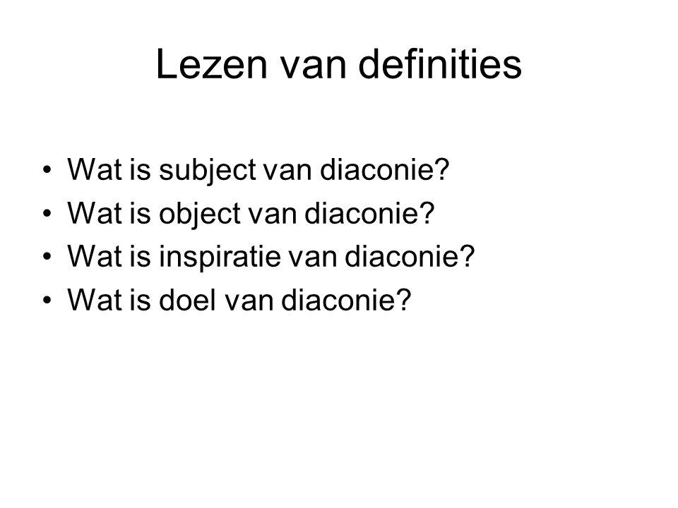 Lezen van definities Wat is subject van diaconie. Wat is object van diaconie.