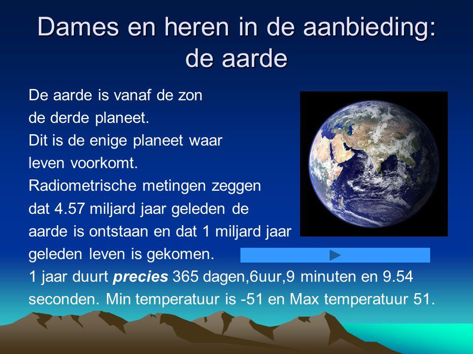Dames en heren in de aanbieding: de aarde De aarde is vanaf de zon de derde planeet.