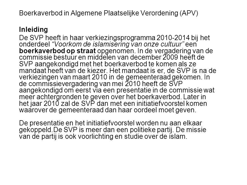 """Boerkaverbod in Algemene Plaatselijke Verordening (APV) Inleiding De SVP heeft in haar verkiezingsprogramma 2010-2014 bij het onderdeel """"Voorkom de is"""
