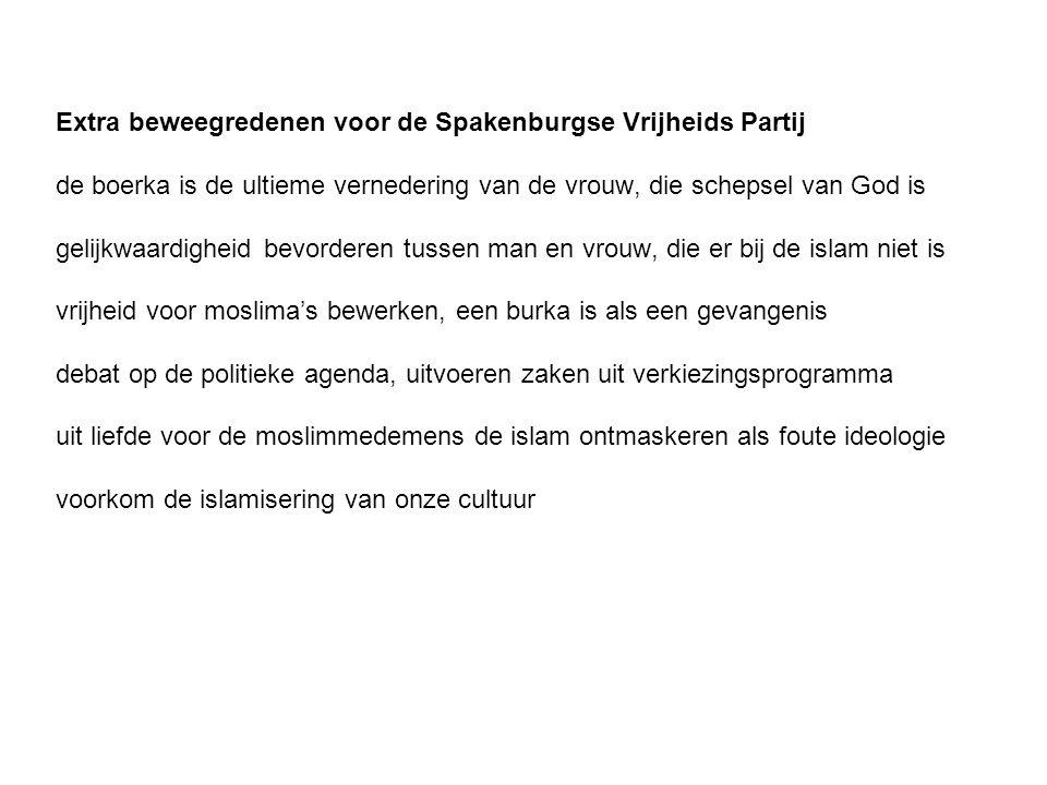 Extra beweegredenen voor de Spakenburgse Vrijheids Partij de boerka is de ultieme vernedering van de vrouw, die schepsel van God is gelijkwaardigheid