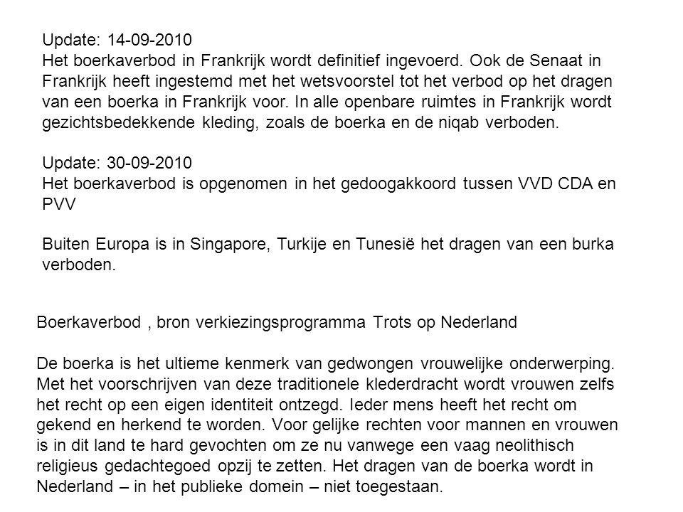 Boerkaverbod, bron verkiezingsprogramma Trots op Nederland De boerka is het ultieme kenmerk van gedwongen vrouwelijke onderwerping. Met het voorschrij