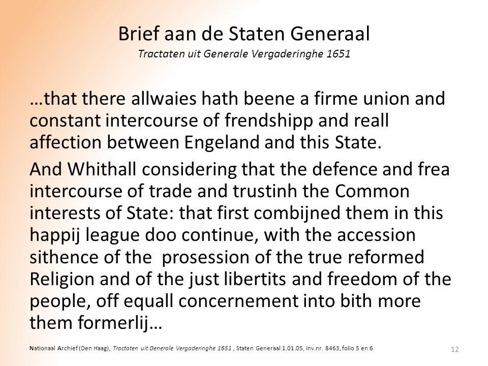Brief aan de Staten Generaal Tractaten uit Generale Vergaderinghe 1651 …that there allwaies hath beene a firme union and constant intercourse of frend