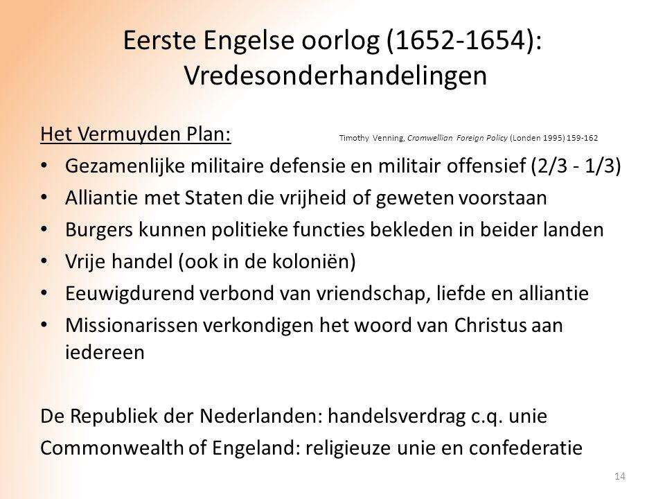Eerste Engelse oorlog (1652-1654): Vredesonderhandelingen Het Vermuyden Plan: Timothy Venning, Cromwellian Foreign Policy (Londen 1995) 159-162 Gezame