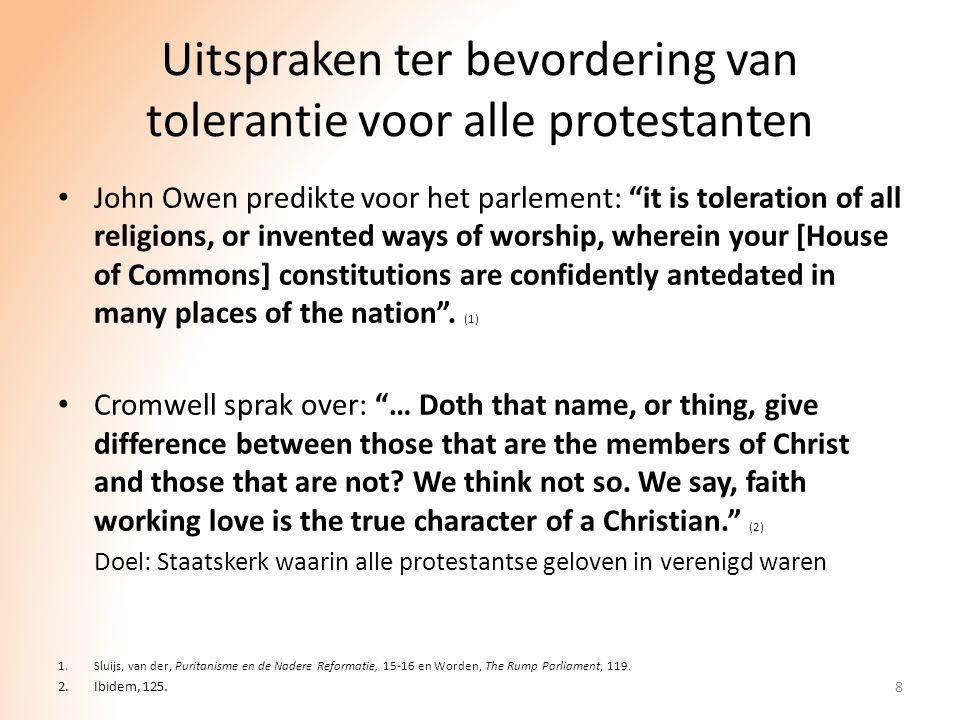 """Uitspraken ter bevordering van tolerantie voor alle protestanten John Owen predikte voor het parlement: """"it is toleration of all religions, or invente"""