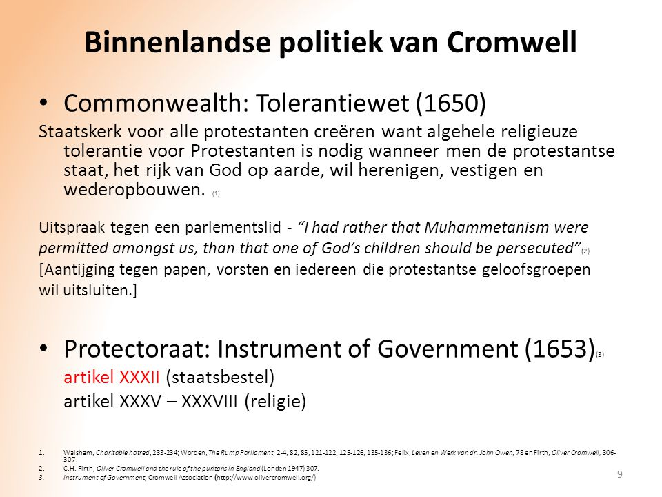 Binnenlandse politiek van Cromwell Commonwealth: Tolerantiewet (1650) Staatskerk voor alle protestanten creëren want algehele religieuze tolerantie vo