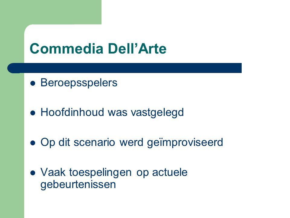 Commedia Dell'Arte Beroepsspelers Hoofdinhoud was vastgelegd Op dit scenario werd geïmproviseerd Vaak toespelingen op actuele gebeurtenissen