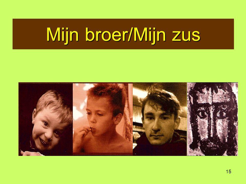 15 Mijn broer/Mijn zus