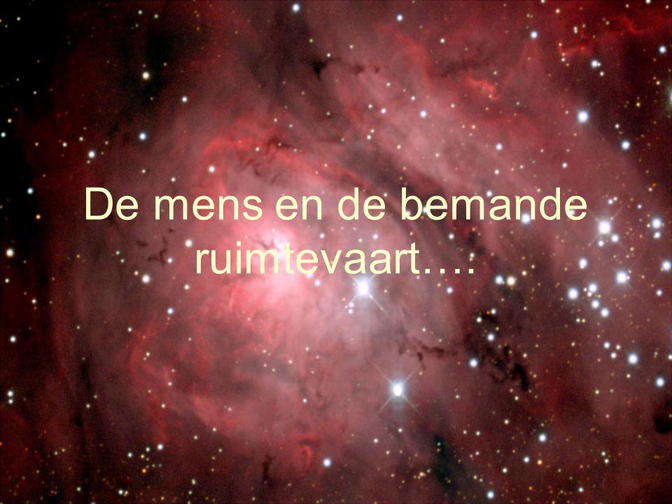 De mens en de bemande ruimtevaart….