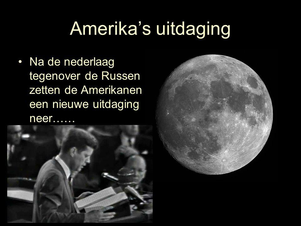 Amerika's uitdaging Na de nederlaag tegenover de Russen zetten de Amerikanen een nieuwe uitdaging neer…… De MAAN
