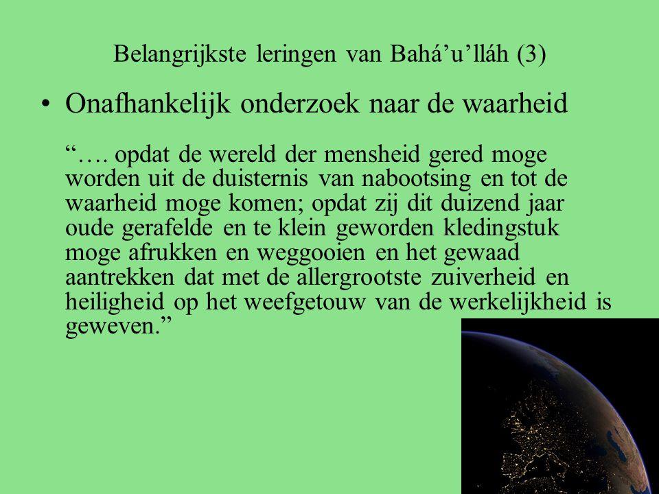 Belangrijkste leringen van Bahá'u'lláh (3) Onafhankelijk onderzoek naar de waarheid ….