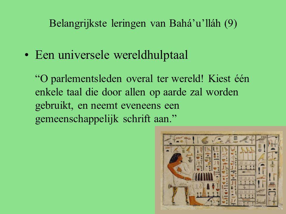 Belangrijkste leringen van Bahá'u'lláh (9) Een universele wereldhulptaal O parlementsleden overal ter wereld.