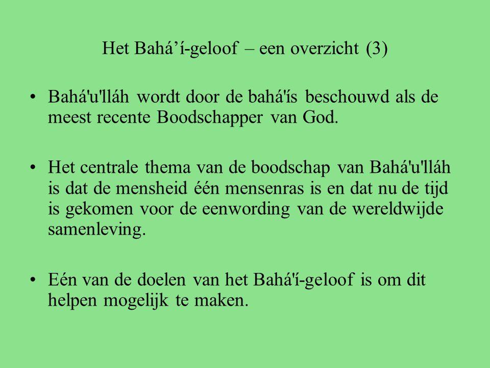 Het Bahá'í-geloof – een overzicht (3) Bahá u lláh wordt door de bahá ís beschouwd als de meest recente Boodschapper van God.