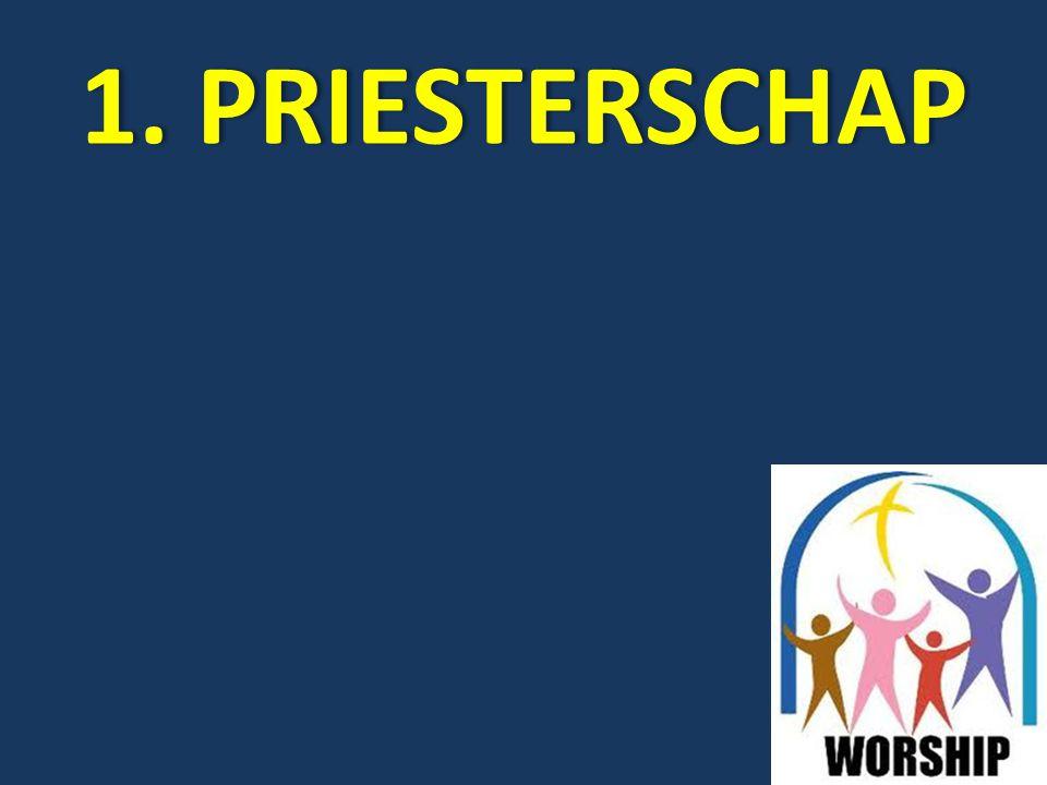 1. PRIESTERSCHAP1. PRIESTERSCHAP