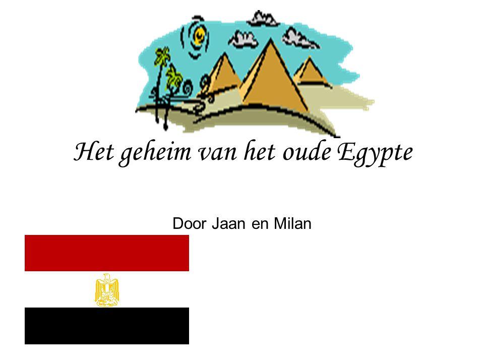 Het geheim van het oude Egypte Door Jaan en Milan
