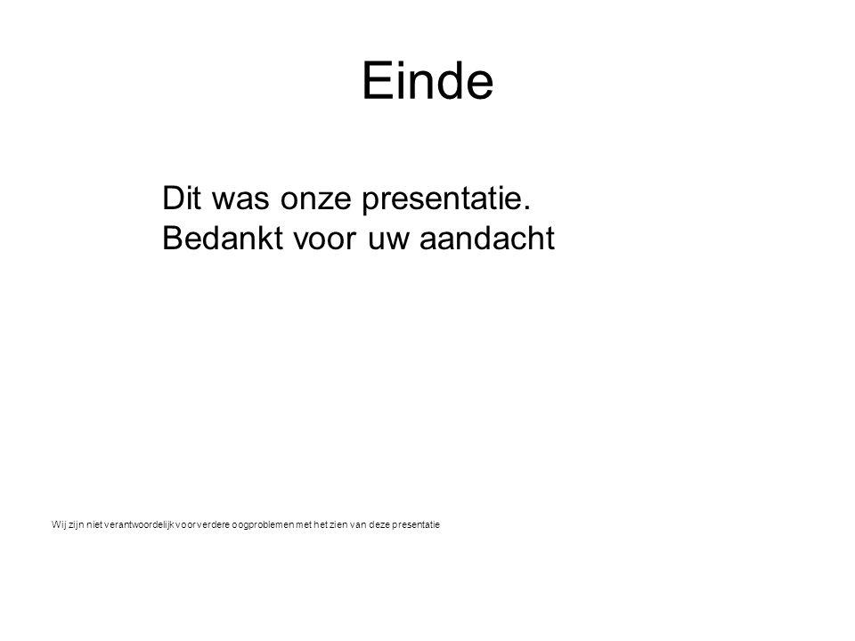 Einde Dit was onze presentatie.