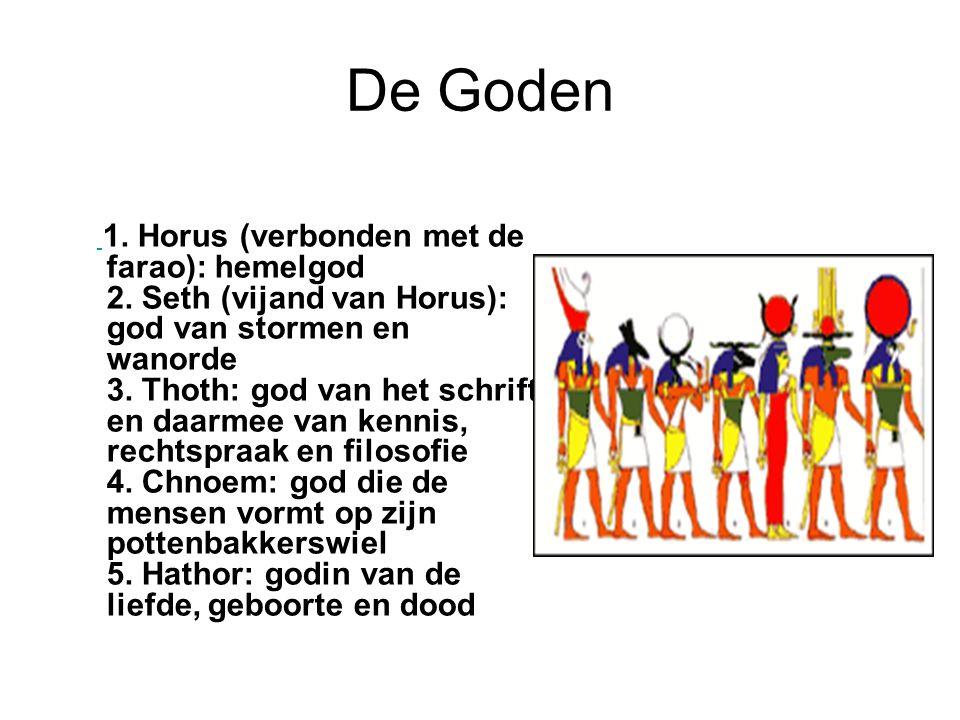 De Goden 1.Horus (verbonden met de farao): hemelgod 2.