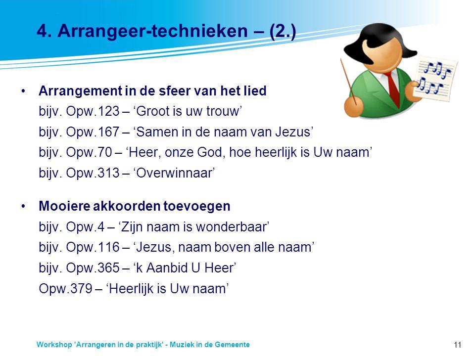 11 Workshop 'Arrangeren in de praktijk' - Muziek in de Gemeente 4. Arrangeer-technieken – (2.) Arrangement in de sfeer van het lied bijv. Opw.123 – 'G