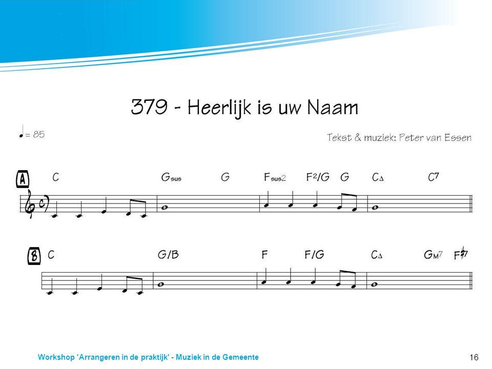 16 Workshop 'Arrangeren in de praktijk' - Muziek in de Gemeente