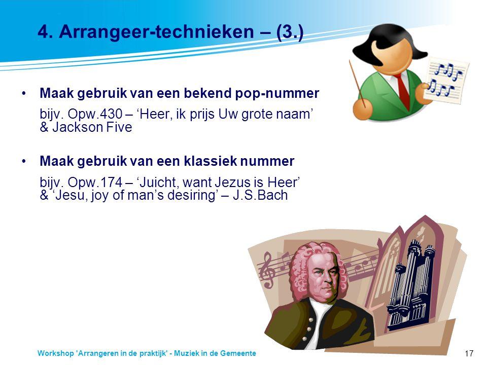 17 Workshop 'Arrangeren in de praktijk' - Muziek in de Gemeente 4. Arrangeer-technieken – (3.) Maak gebruik van een bekend pop-nummer bijv. Opw.430 –