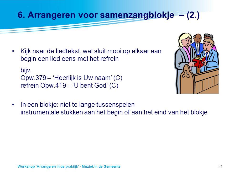 21 Workshop 'Arrangeren in de praktijk' - Muziek in de Gemeente 6. Arrangeren voor samenzangblokje – (2.) Kijk naar de liedtekst, wat sluit mooi op el