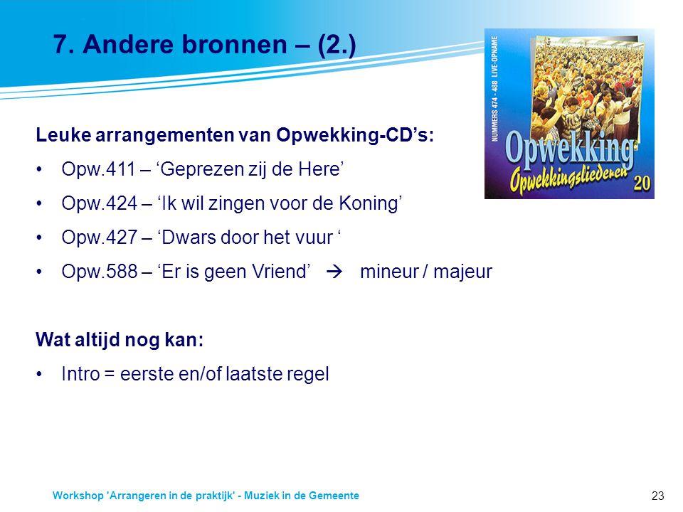 23 Workshop 'Arrangeren in de praktijk' - Muziek in de Gemeente 7. Andere bronnen – (2.) Leuke arrangementen van Opwekking-CD's: Opw.411 – 'Geprezen z