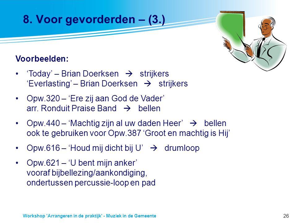 26 Workshop 'Arrangeren in de praktijk' - Muziek in de Gemeente 8. Voor gevorderden – (3.) Voorbeelden: 'Today' – Brian Doerksen  strijkers 'Everlast