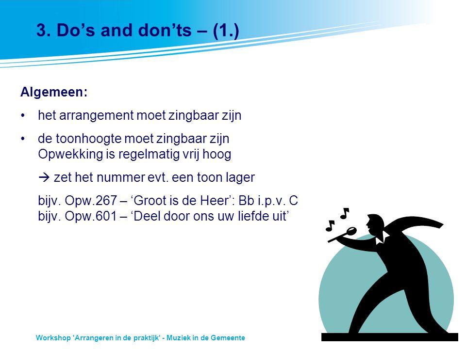 8 Workshop 'Arrangeren in de praktijk' - Muziek in de Gemeente 3. Do's and don'ts – (1.) Algemeen: het arrangement moet zingbaar zijn de toonhoogte mo