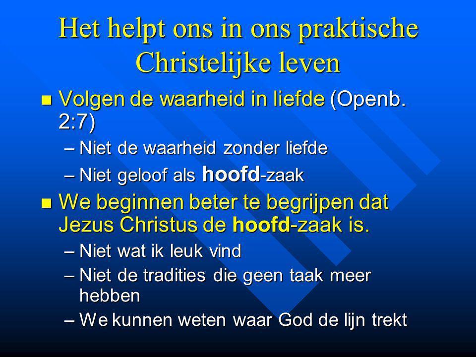 Het helpt ons in ons praktische Christelijke leven Volgen de waarheid in liefde (Openb.