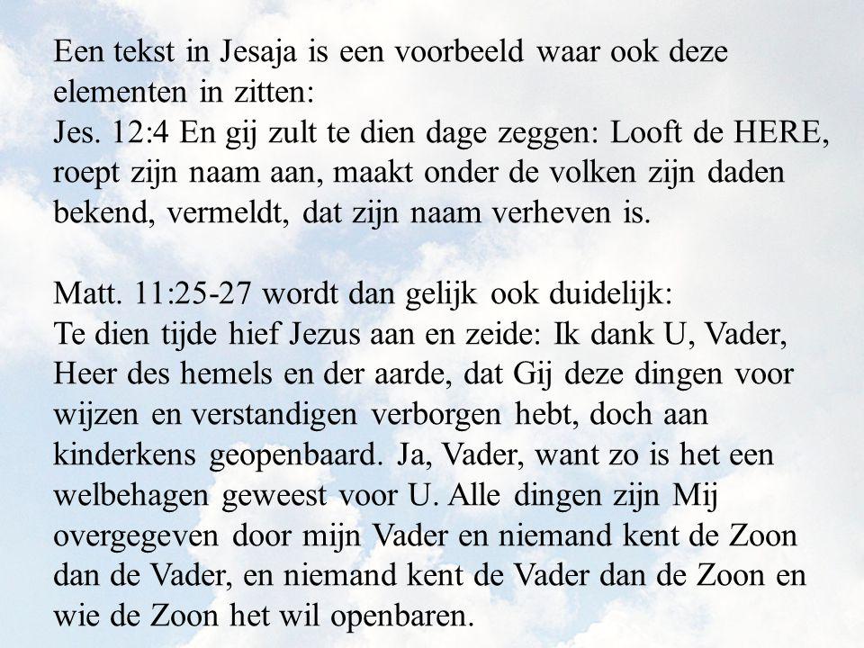 Een tekst in Jesaja is een voorbeeld waar ook deze elementen in zitten: Jes.