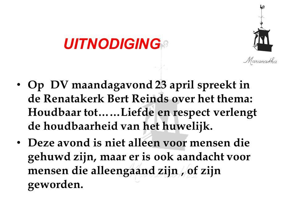 Op DV maandagavond 23 april spreekt in de Renatakerk Bert Reinds over het thema: Houdbaar tot……Liefde en respect verlengt de houdbaarheid van het huwelijk.