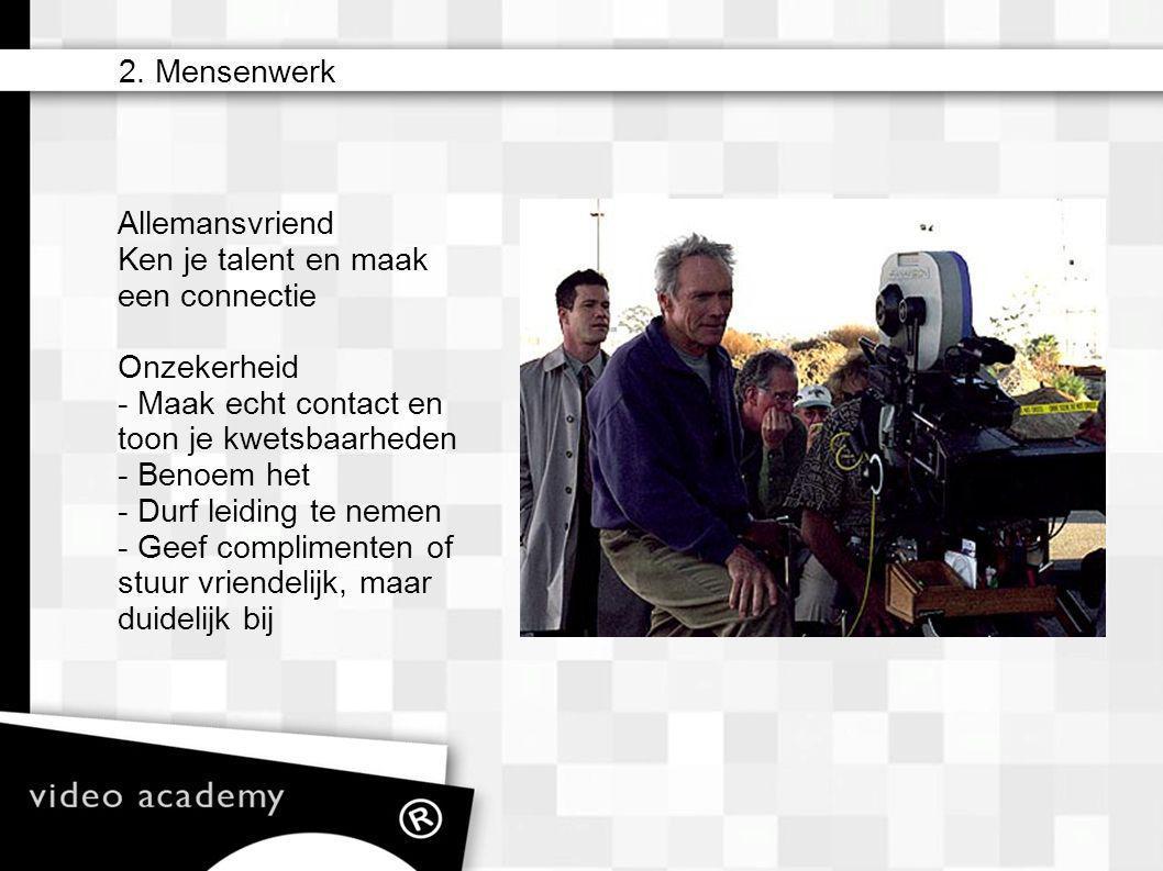 2. Mensenwerk – matte box – camera filters (ND) – lens (zoom) – iris – sluitertijden (ook i.c.m. Hertzen) – sensoren/film – gain/iso – zebra – wit bal