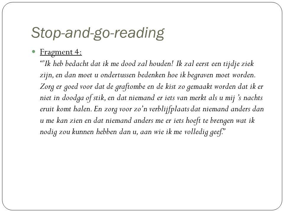 """Stop-and-go-reading Fragment 4: """"'Ik heb bedacht dat ik me dood zal houden! Ik zal eerst een tijdje ziek zijn, en dan moet u ondertussen bedenken hoe"""