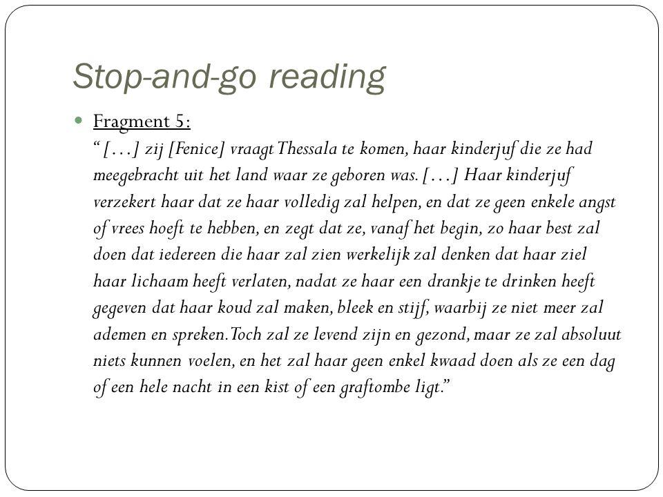 """Stop-and-go reading Fragment 5: """" […] zij [Fenice] vraagt Thessala te komen, haar kinderjuf die ze had meegebracht uit het land waar ze geboren was. ["""