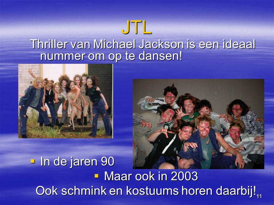 11 JTL Thriller van Michael Jackson is een ideaal nummer om op te dansen.