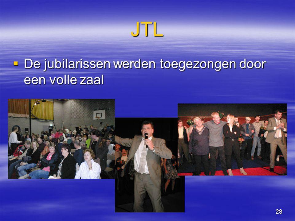 28 JTL  De jubilarissen werden toegezongen door een volle zaal