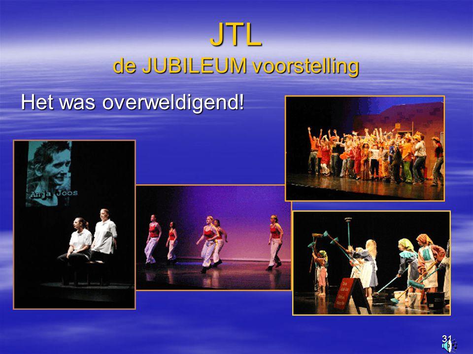 31 JTL de JUBILEUM voorstelling Het was overweldigend!